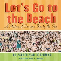 Let's Go to the Beach by Elizabeth Van Steenwyk