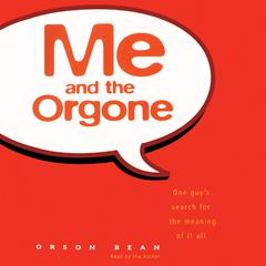 Me and the Orgone by Orson Bean