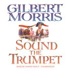 Sound the Trumpet by Gilbert Morris