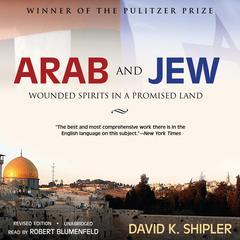 Arab and Jew by David K. Shipler