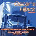 Oscar's Hijack by Jonathan Lowe, David Ice, Scott Leslie