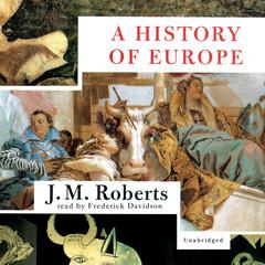 A History of Europe by J. M. Roberts