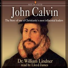 John Calvin by Dr. William Lindner