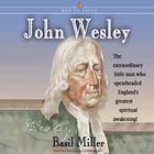 John Wesley by Basil Miller