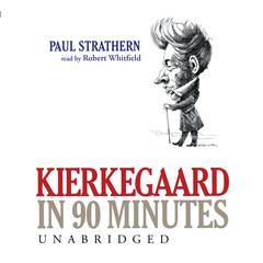 Kierkegaard in 90 Minutes by Paul Strathern