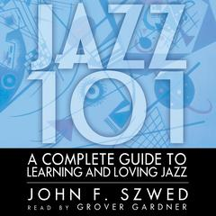 Jazz 101 by John F. Szwed