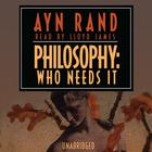Philosophy: Who Needs It by Ayn Rand