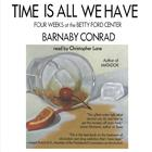 Time Is All We Have by Barnaby Conrad