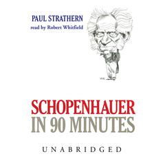 Schopenhauer in 90 Minutes by Paul Strathern