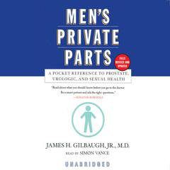 Men's Private Parts by James H. Gilbaugh Jr., MD