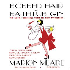 Bobbed Hair and Bathtub Gin by Marion Meade