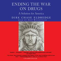 Ending the War on Drugs by Dirk Chase Eldredge