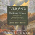 Tolkien's Ordinary Virtues by Mark Eddy Smith