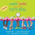 The Yada Yada Prayer Group Gets Real by Neta Jackson