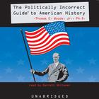 The Politically Incorrect Guide to American History by Thomas E. Woods Jr., PhD