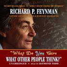 """What Do You Care What Other People Think?"" by Richard P. Feynman"