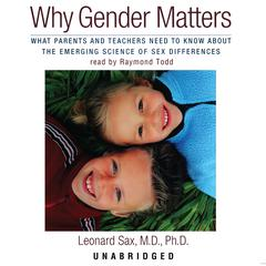 Why Gender Matters by Leonard Sax, MD, PhD