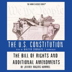 The Bill of Rights and Additional Amendments by Jeffrey Rogers Hummel