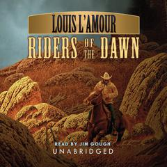 Riders of the Dawn by Louis L'Amour