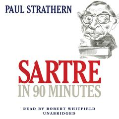 Sartre in 90 Minutes by Paul Strathern