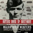 Beyond Band of Brothers by Major Dick Winters, Colonel Cole C. Kingseed