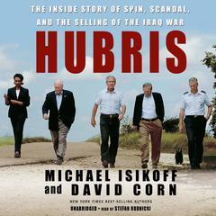 Hubris by Michael Isikoff, David Corn