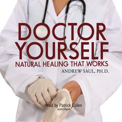 Doctor Yourself by Andrew Saul, PhD