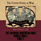 The Spanish-American War and World War I, Part 1 by Joseph Stromberg, Ralph Raico