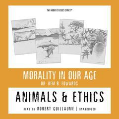 Animals and Ethics by Dr. Rem B. Edwards
