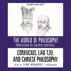 Confucius, Lao Tzu, and Chinese Philosophy by Prof. Crispin Sartwell
