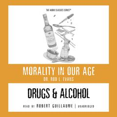 Drugs and Alcohol by Dr. Rod L. Evans