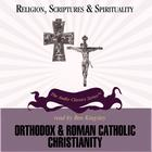 Orthodox and Roman Catholic Christianity by Dr. Jean Porter