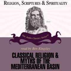 Classical Religions and Myths of the Mediterranean Basin by Dr. Jon David Solomon