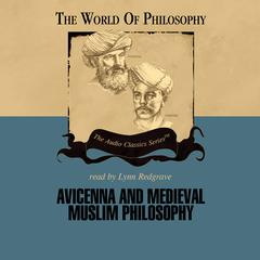 Avicenna and Medieval Muslim Philosophy by Prof. Thomas Gaskill