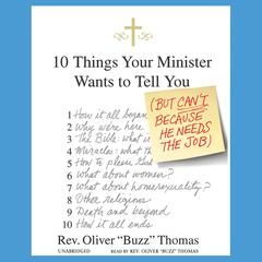 "10 Things Your Minister Wants to Tell You by Rev. Oliver ""Buzz"" Thomas"