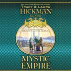 Mystic Empire by Tracy Hickman, Laura Hickman