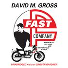 Fast Company by David M. Gross