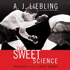 The Sweet Science by A. J. Liebling