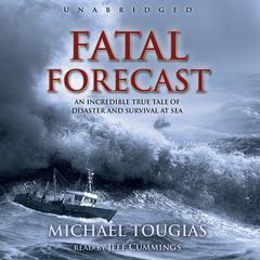 Fatal Forecast by Michael J. Tougias