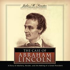 The Case of Abraham Lincoln by Julie M. Fenster