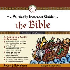 The Politically Incorrect Guide to the Bible by Robert J. Hutchinson
