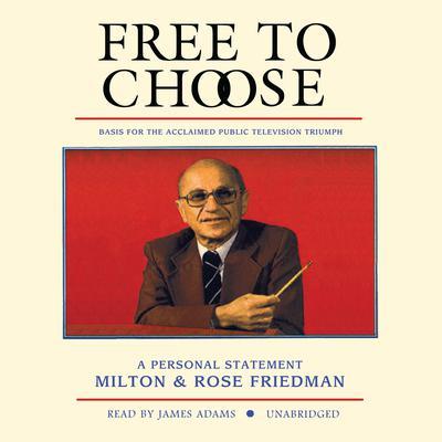 Free to Choose by Milton Friedman, Rose D. Friedman