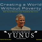 Creating a World without Poverty by Muhammad Yunus