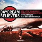 Daydream Believers by Fred Kaplan