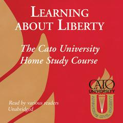 Learning about Liberty by Cato University