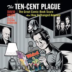 The Ten-Cent Plague by David Hajdu