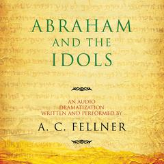 Abraham and the Idols by A. C. Fellner