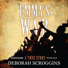 Emma's War by Deborah Scroggins