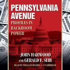 Pennsylvania Avenue by John Harwood, Gerald F. Seib