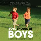 Boys Should Be Boys by Meg Meeker, MD